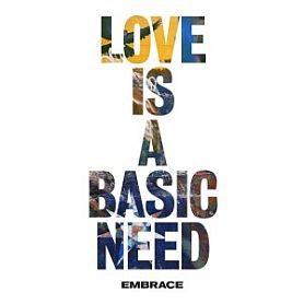 Embrace – Love Is A Basic Need