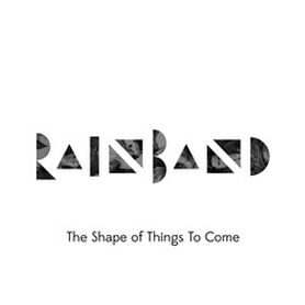 Rainband – The Shape Of Things To Come