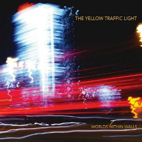 The Yellow Traffic Light – Worlds Within Walls