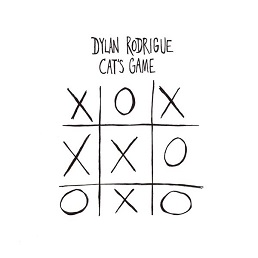 Dylan Rodrigue – Cat's Game