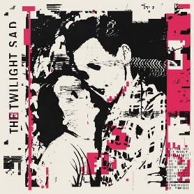 The Twilight Sad – It Won/t Be Like This All The Time