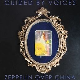 Guided by Voices – Zeppelin Over China