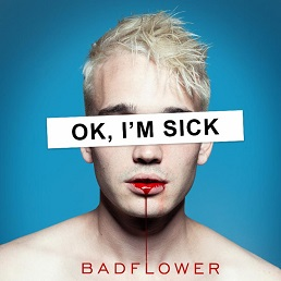 Badflower – OK, I'M SICK