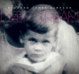 Richard James Simpson – Deep Dream