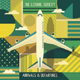 The Leisure Society – Arrivals & Departures