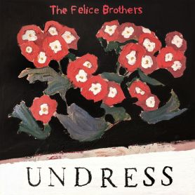 The Felice Brothers – Undress