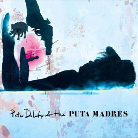 Peter Doherty and The Puta Madres – Peter Doherty and The Puta Madres