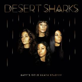 Desert Sharks – Baby's Gold Death Stadium