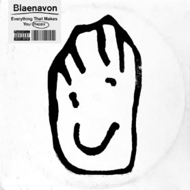 Blaenavon – Everything That Makes You Happy
