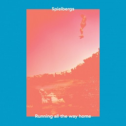 Spielbergs – Running All The Way Home EP