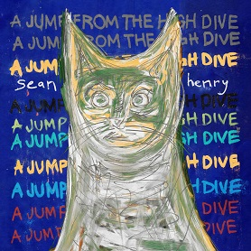 Sean Henry – A Jump From The High Dive