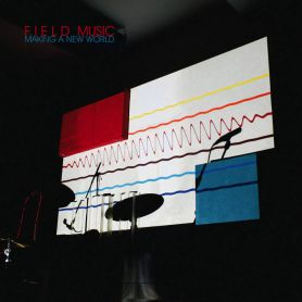 Field Music – Making A New World