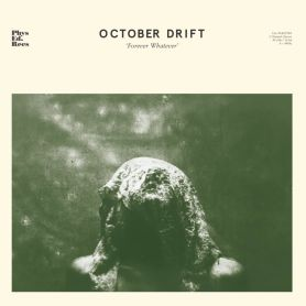 October Drift – Forever Whatever