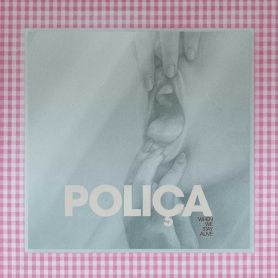 Polica – When We Stay Alive