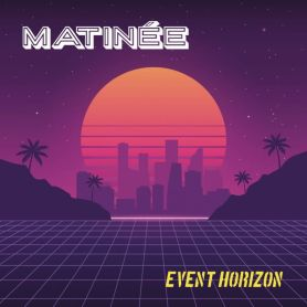 Matinee – Event Horizon