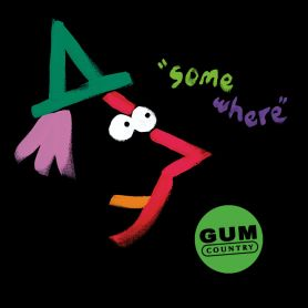 Gum Country – Somewhere
