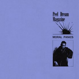 Peel Dream Magazine – Moral Panics EP