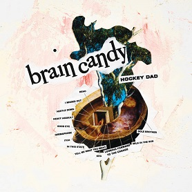 Hockey Dad – Brain Candy