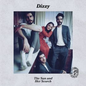 Dizzy – The Sun and Her Scorch