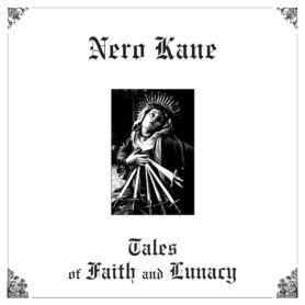 Nero Kane – Tails Of Faith And Lunacy