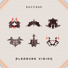 Bacchae – Pleasure Vision