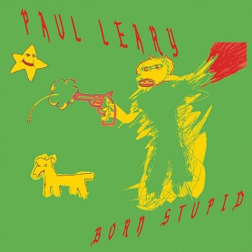Paul Leary – Born Stupid