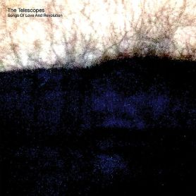 The Telescopes – Songs Of Love And Revolution
