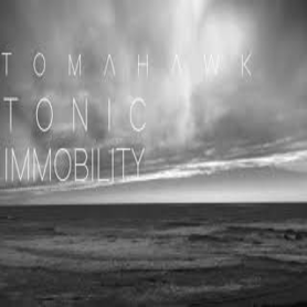 Tomahawk – Tonic Immobility