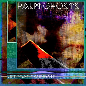 Palm Ghosts – Lifeboat Candidate