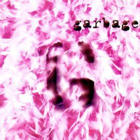 Garbage – Garbage [20th Anniversary Deluxe Edition]