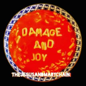 The Jesus And Mary Chain – Damage & Joy