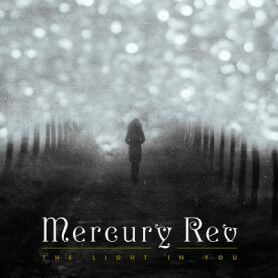 Mercury Rev – The Light In You