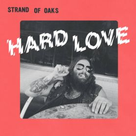 Strand Of Oaks – Hard Love
