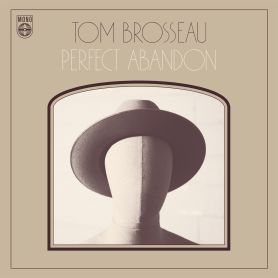Tom Brosseau – Perfect Abandon